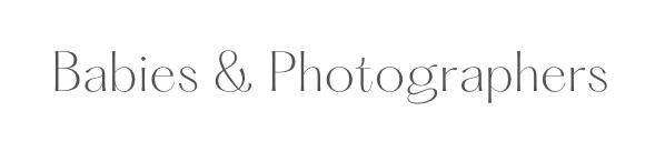 Babies & Photographers (BPA)